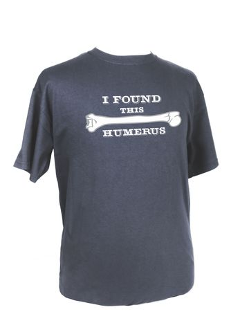 I Found This Humerus original t-shirt from Make Vancouver - $26
