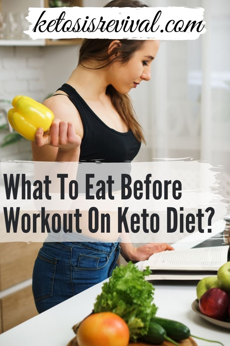 What To Eat Before Workout On Keto Diet Eat Before Workout Keto Diet Keto