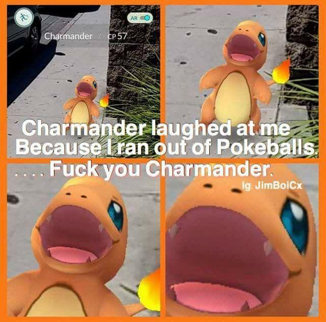 "F""*k u charmander >:v"