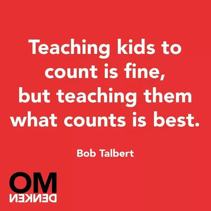 Kinderen leren tellen is goed, maar hen leren wat tèlt is het beste.