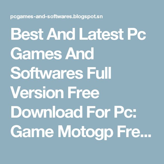 Best And Latest Pc Games And Softwares  Full Version Free Download For Pc: Game Motogp Free Download [Full Version] (For Pc)