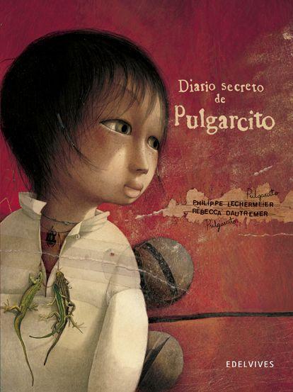 El diario secreto de Pulgarcito, de Philippe Lechermeier con ilustraciones de Rébecca Dautremer.