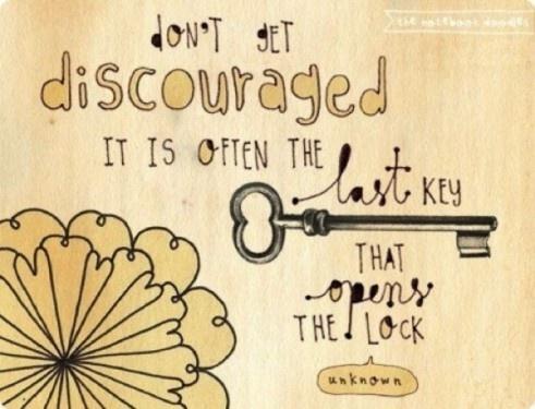 Don't get discouraged