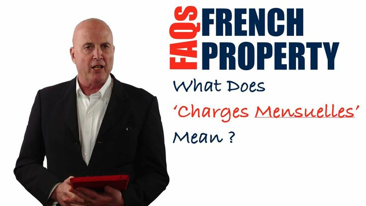 n this video, you are going to discover what 'Charges Mensuelles' mean in a French property advertisement?