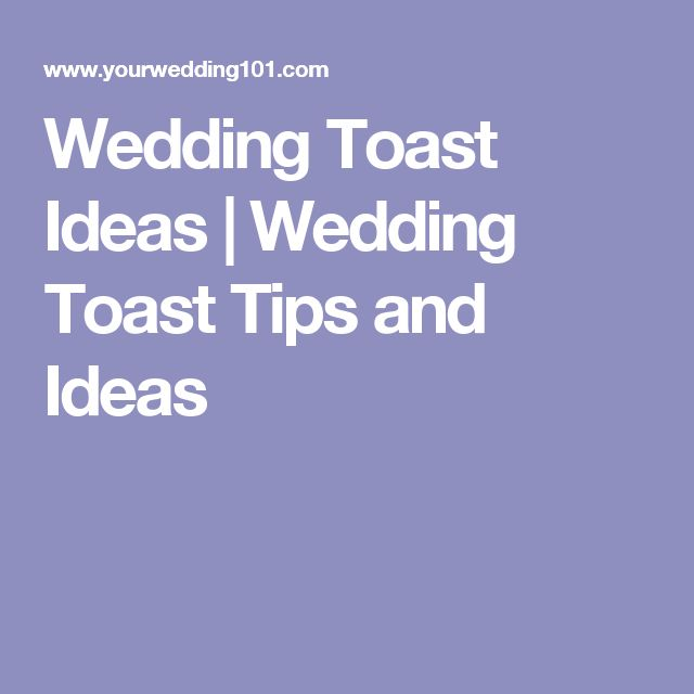 Your Wedding Toast Ideas Including For The Best Man Maid Of Honor Plus