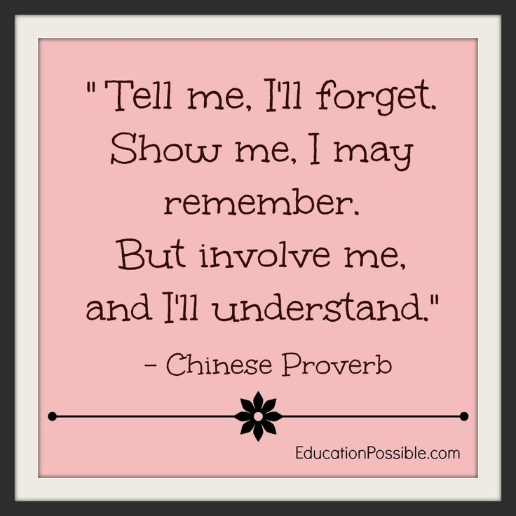 """Tell me, I'll forget. Show me, I may remember. But involve me and I'll understand."" - Chinese Proverb #educationpossible"