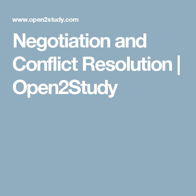 Negotiation and Conflict Resolution | Open2Study