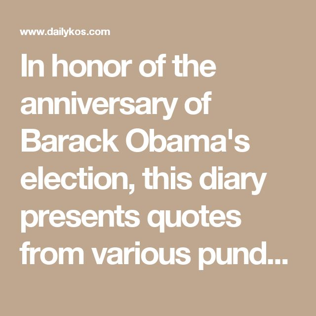 In honor of the anniversary of Barack Obama's election, this diary presents quotes from various pundits and commentators who confidently predicted Obama's defeat in the presidential race. I've listed them in chronological order, starting in late 2006 and ending just before Election Day in '08.