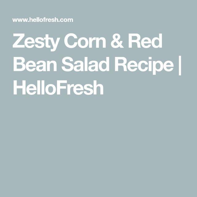 Zesty Corn & Red Bean Salad Recipe   HelloFresh
