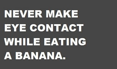 hilarious!! :)Words Of Wisdom, Awkward Moments, Eye Contact, Bananas, So True, So Funny, Belly Laugh, Good Advice, Ice Cream Cones