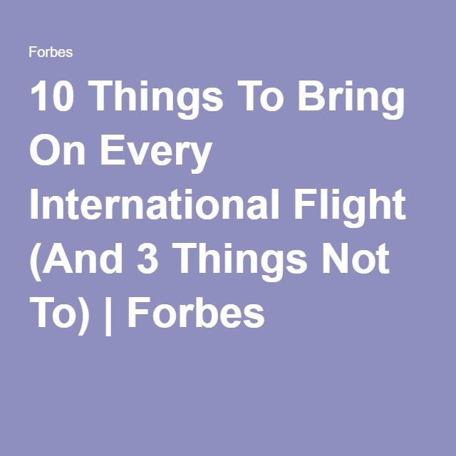 10 Things To Bring On Every International Flight (And 3 Things Not To) | Forbes