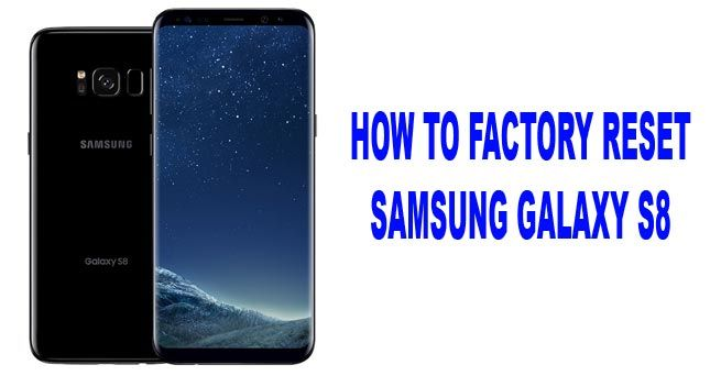 in order your Galaxy S8 getting error or stuck, you need to reset yor device. This article will guide you to factory reset Samsung Galaxy S8