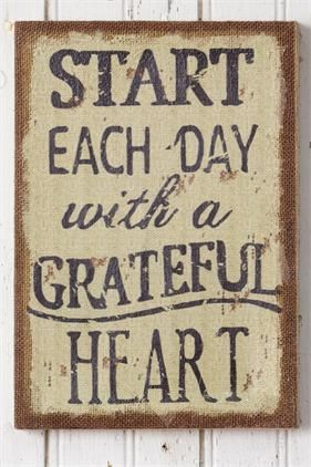 "Sign - Start Each Day MDF, Burlap  9 1/2"" W x 13 1/2"" H  $28"