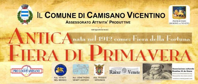 2017 - Antica Fiera di Primavera Spring Festival May 6-14, in Camisano Vicentino, about 11 miles east of Vicenza; nightly food booths in Piazza della Costituzione feature local specialties; carnival rides in Piazza Libertá, Piazza del Vicariato Civile and Piazza della Costituzione; local crafts exhibit and sale; live music and dancing start at 9 p.m.