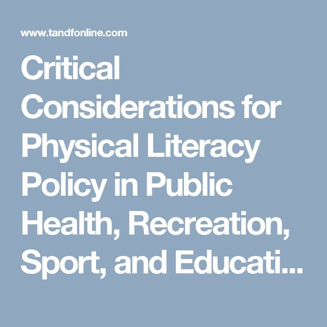 Critical Considerations for Physical Literacy Policy in Public Health, Recreation, Sport, and Education Agencies: Quest: Vol 0, No 0
