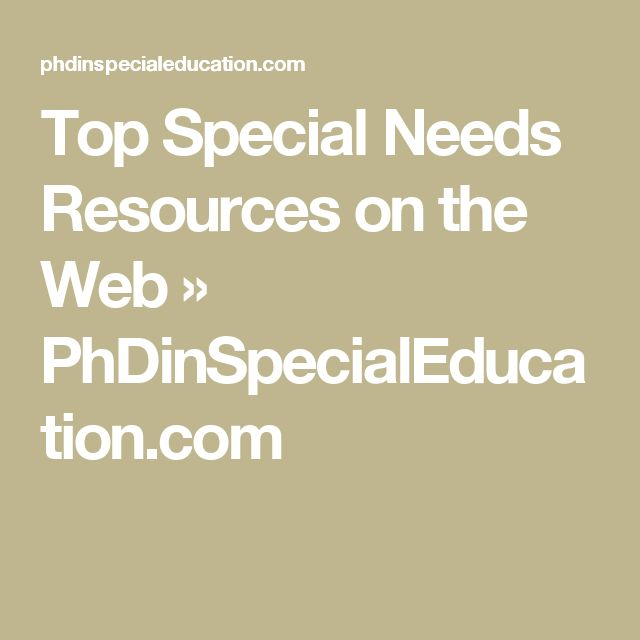 Top Special Needs Resources on the Web » PhDinSpecialEducation.com