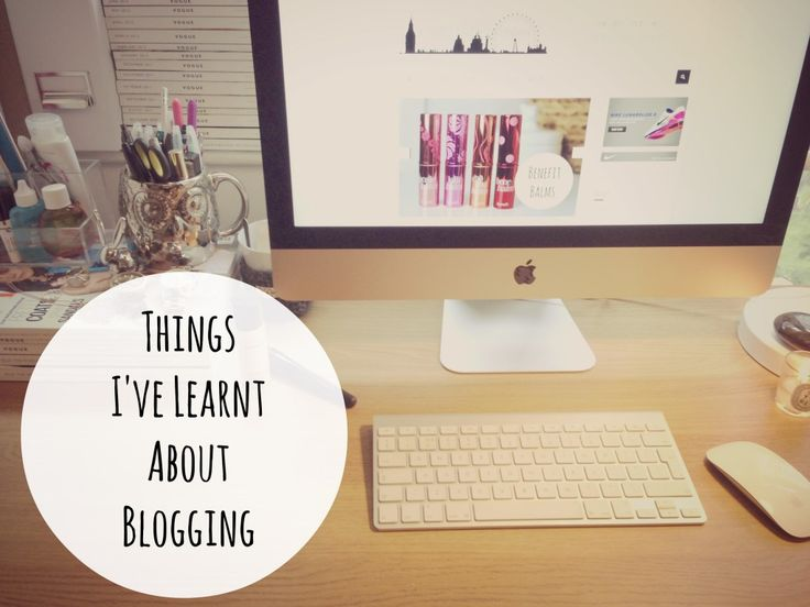 Things I've Learnt About Blogging