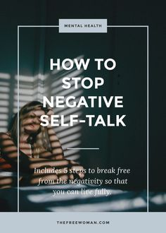 How to Stop Negative Self-Talk | thefreewoman.com