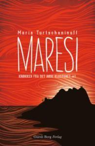 Maresi av Maria Turtschaninoff  Krøniker fra Det røde klosteret #1