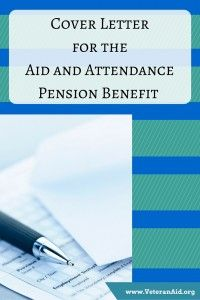 Cover Letter for the Aid and Attendance Pension Benefit; VeteranAid.org