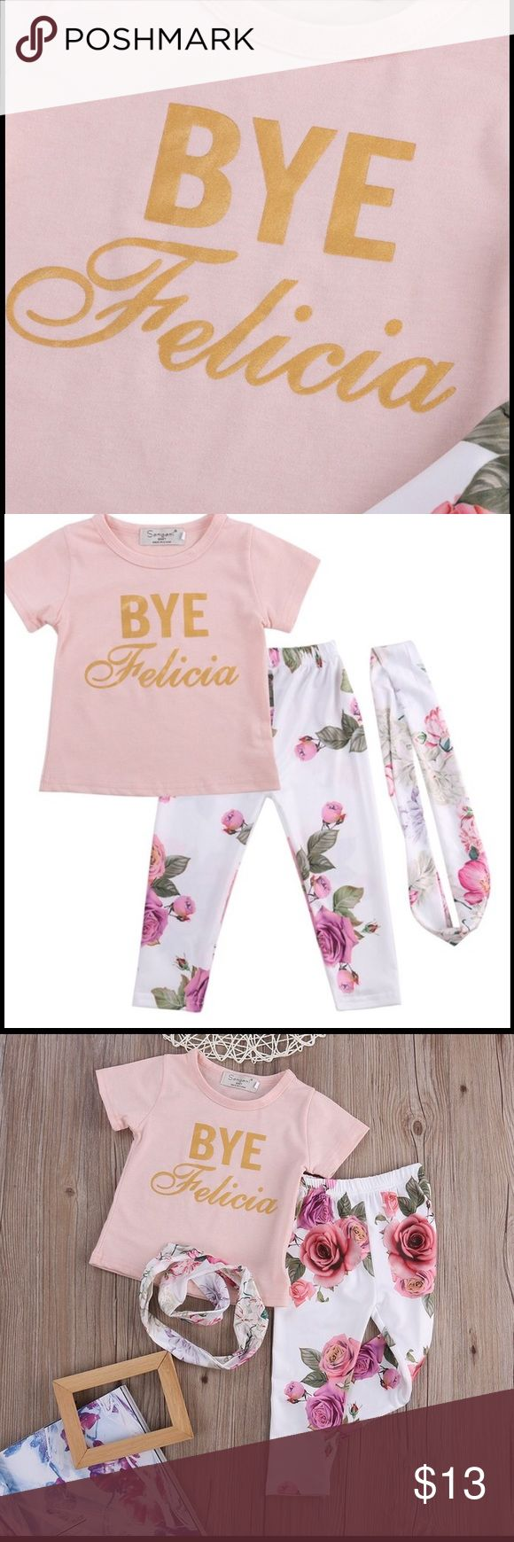 BYE FELICIA 3 PIECE OUTFIT New 3 Piece Outfit. Size 1 1/2 to 2 Years. Matching Sets