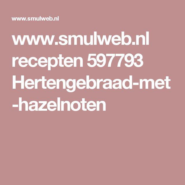 www.smulweb.nl recepten 597793 Hertengebraad-met-hazelnoten