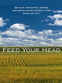 Feed Your Head. Do our thoughts, moods, and behaviors depend upon what we eat?