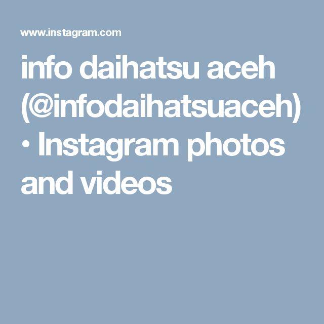 info daihatsu aceh (@infodaihatsuaceh) • Instagram photos and videos