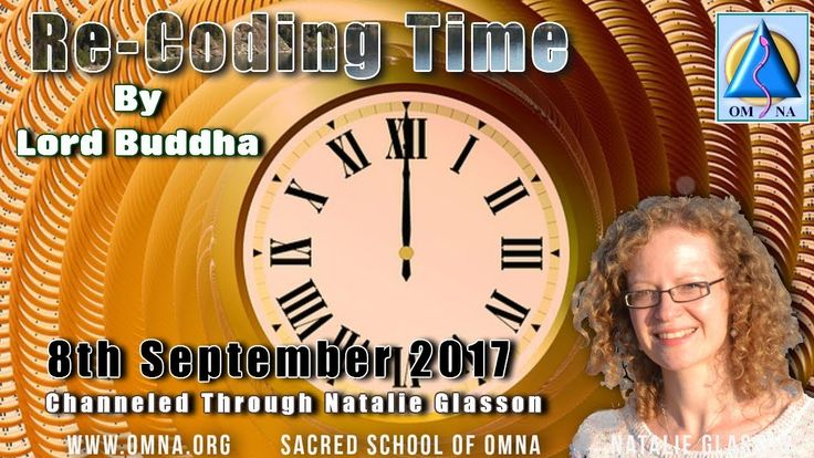 Channeling - Re-coding Time by Lord Buddha - Channeled Messages Natalie Glasson OmNa