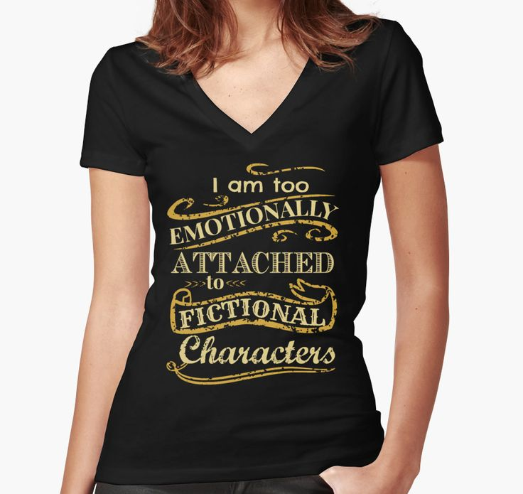 I am too emotionally attached to fictional characters | Women's Fitted V- Neck T-Shirt