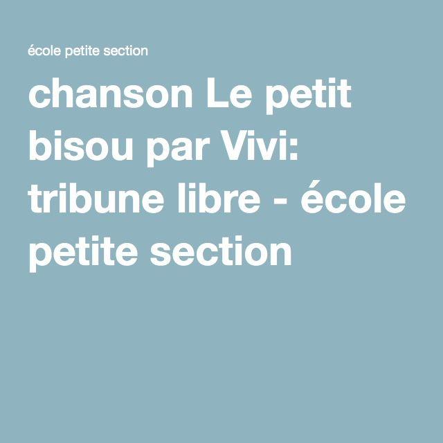 chanson Le petit bisou par Vivi: tribune libre - école petite section