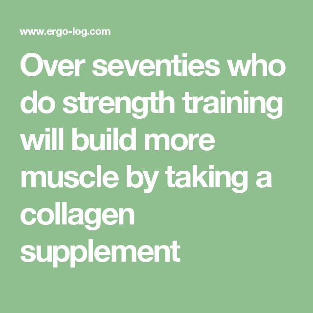 Over seventies who do strength training will build more muscle by taking a collagen supplement