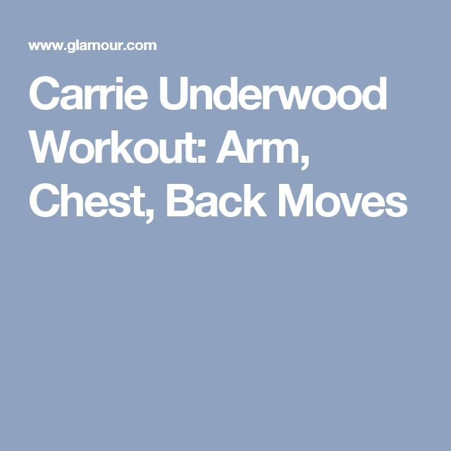 Carrie Underwood Workout: Arm, Chest, Back Moves