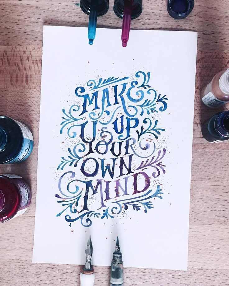 "Beautiful water colour letters. Type by @jessicalsh ""Make up your own mind"""