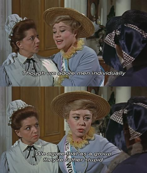 """""""Though we adore men individually, we agree that as a group they are rather stupid.""""  ~ Mary Poppins"""