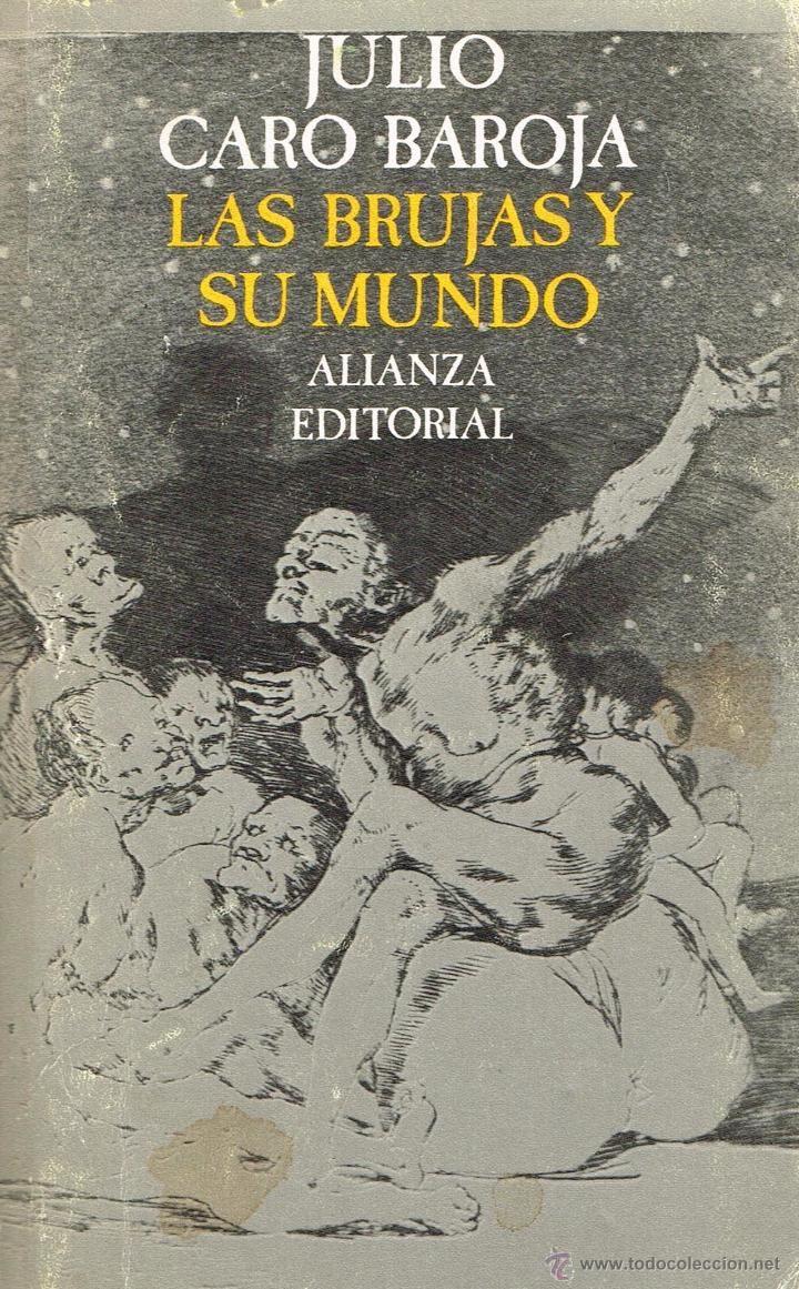 Las brujas y su mundo - CARO BAROJA, Julio - Madrid, Alianza Editorial, El Libro de Bolsillo, 1990 - Foto 1