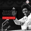 """Do not call for black power or green power. Call for brain power."" -  Barbara Jordan #TheySpokeToMe #BlackKnowledgeNotes"