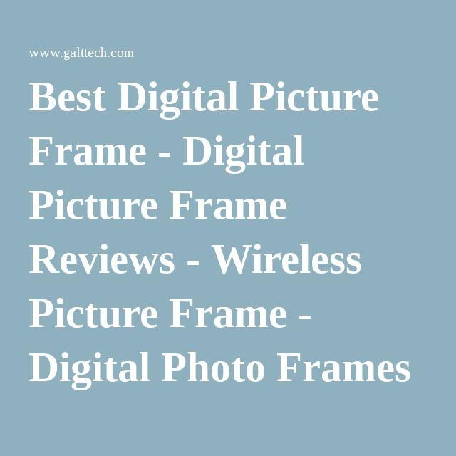 best digital picture frame digital picture frame reviews wireless picture frame digital photo