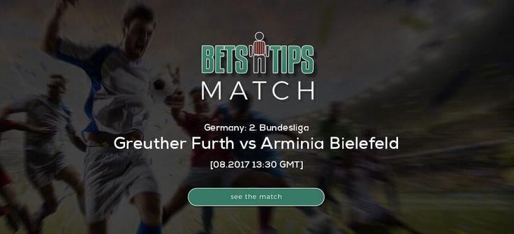Greuther Furth vs Arminia Bielefeld  08.2017   Soccer predictions 1x2, Over Under,  BTTS,  Best odds, H2H, Lineups, Standings, Highlights, Livescore, Livecommentary -  Check our predictions
