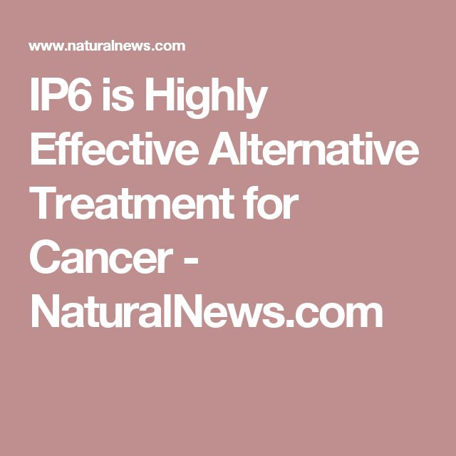 IP6 is Highly Effective Alternative Treatment for Cancer - NaturalNews.com
