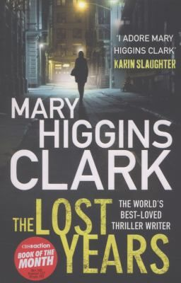 The lost years  by Clark, Mary Higgins . Simon & Schuster, 2012
