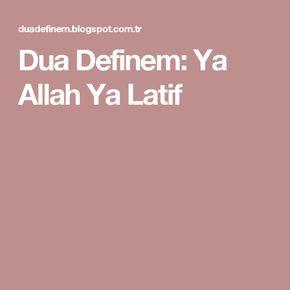 Dua Definem: Ya Allah Ya Latif