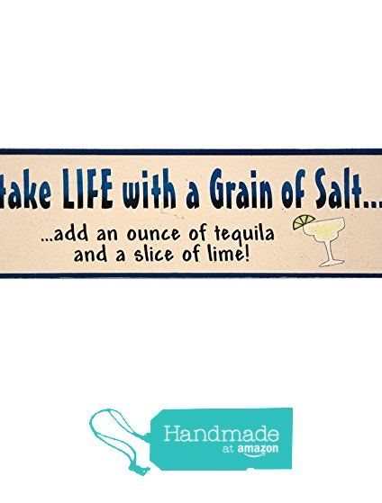 Take life with a grain of salt... add an ounce of tequila and a slice of lime! from Jones Rustic Sign Company https://www.amazon.com/dp/B01FWDCRH8/ref=hnd_sw_r_pi_dp_nyFKybEVQ032S #handmadeatamazon