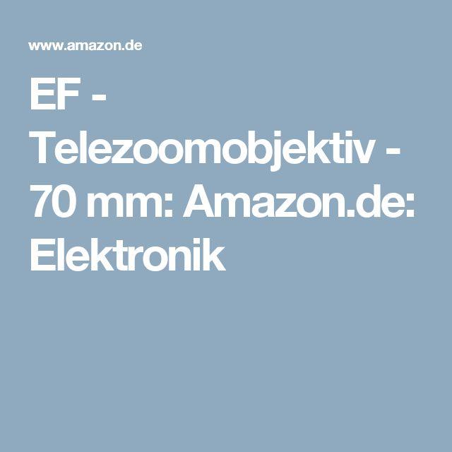 EF - Telezoomobjektiv - 70 mm: Amazon.de: Elektronik