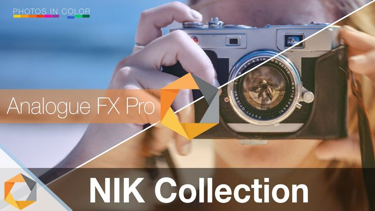 Nik Collection Tutorial - Part 5 - Analogue FX Pro 2 Photoshop and Light...