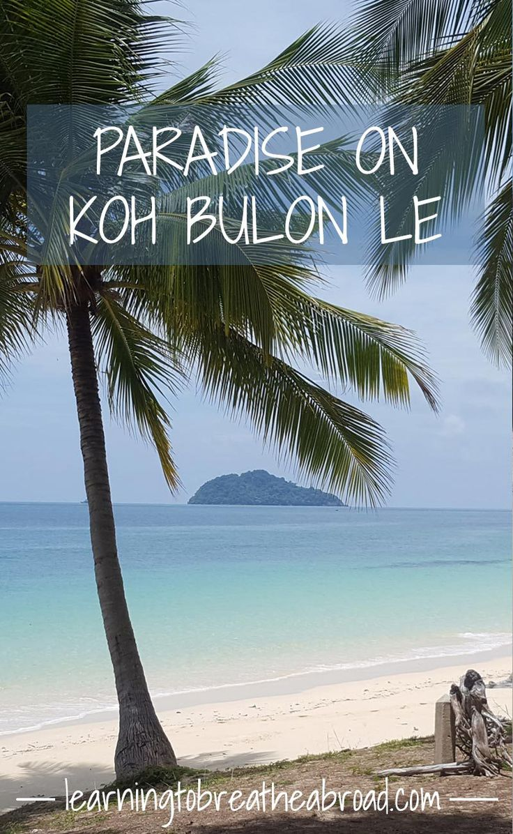 Paradise on Koh Bulon Le | Best Thailand Island | Paradise island in Thailand | Best beach in Thailand | Where to stay on Koh Bulon Le | Andaman Sea island in Thailand | Best island in Thailand