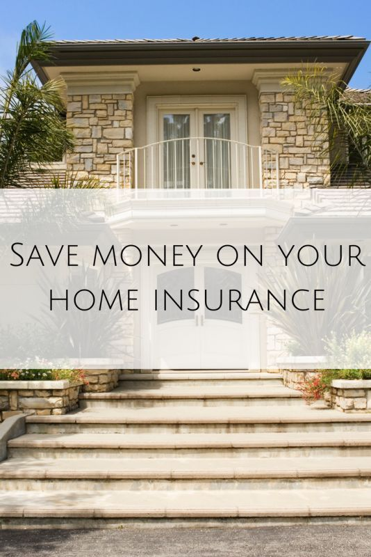 Save Money On Your Home Insurance Home Insurance Home Insurance