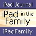iPad in the Family shares our experiences, tips and adventures now that iPad is in the family