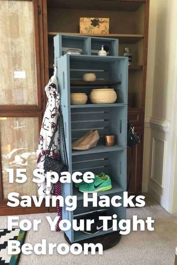 15 Space Saving Hacks For Your Tight Bedroom With Images Space Saving Hacks Space Saving Bedroom Storage