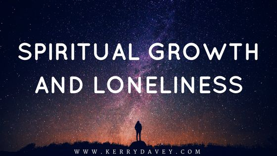 I've recently had conversation about loneliness and how it relates to spiritual growth.   All our lives we are conditioned to seek external validation to give us our sense of self-worth. As ch…